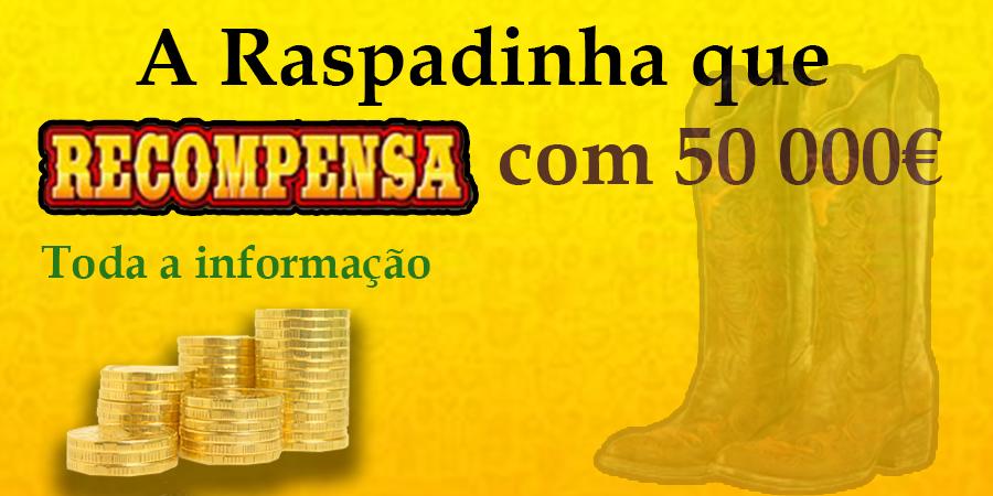 50 mil euros na Recompensa - O prémio máximo na Raspadinha