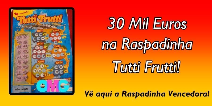 """Raspadinha """"Tutti Frutti"""" dá 30 mil€ um dia depois de ser lançada"""